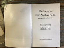 Load image into Gallery viewer, The Log of the USS Northern Pacific.  1919.