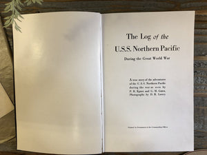 The Log of the USS Northern Pacific.  1919.