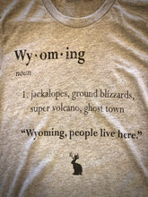 Load image into Gallery viewer, Wyoming, people live here.  Short Sleeve T Shirt.