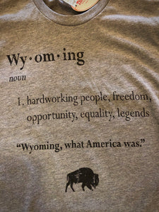 Wyoming, what America was.  Short Sleeve T Shirt