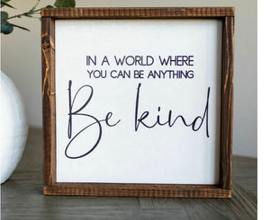 Wood Sign- Be Kind