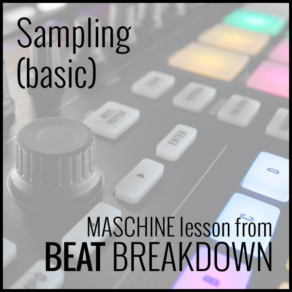 Sampling (Basic) - Maschine Tutorials