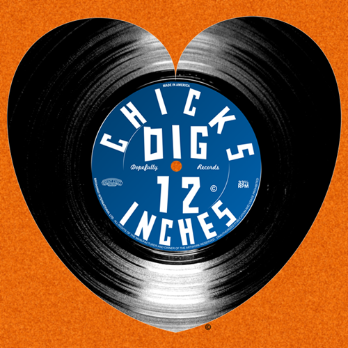 Chicks Dig 12 Inches (Limited)