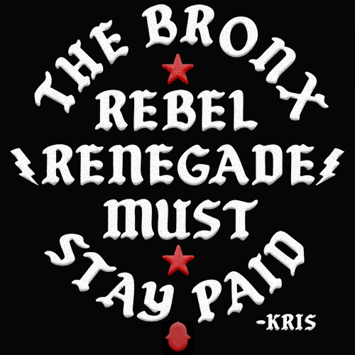 Rebel, Renegade (The Bronx)