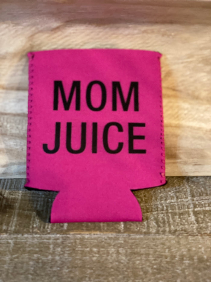 Mom Juice Koozie