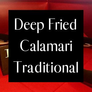 Deep Fried Calamari - Traditional