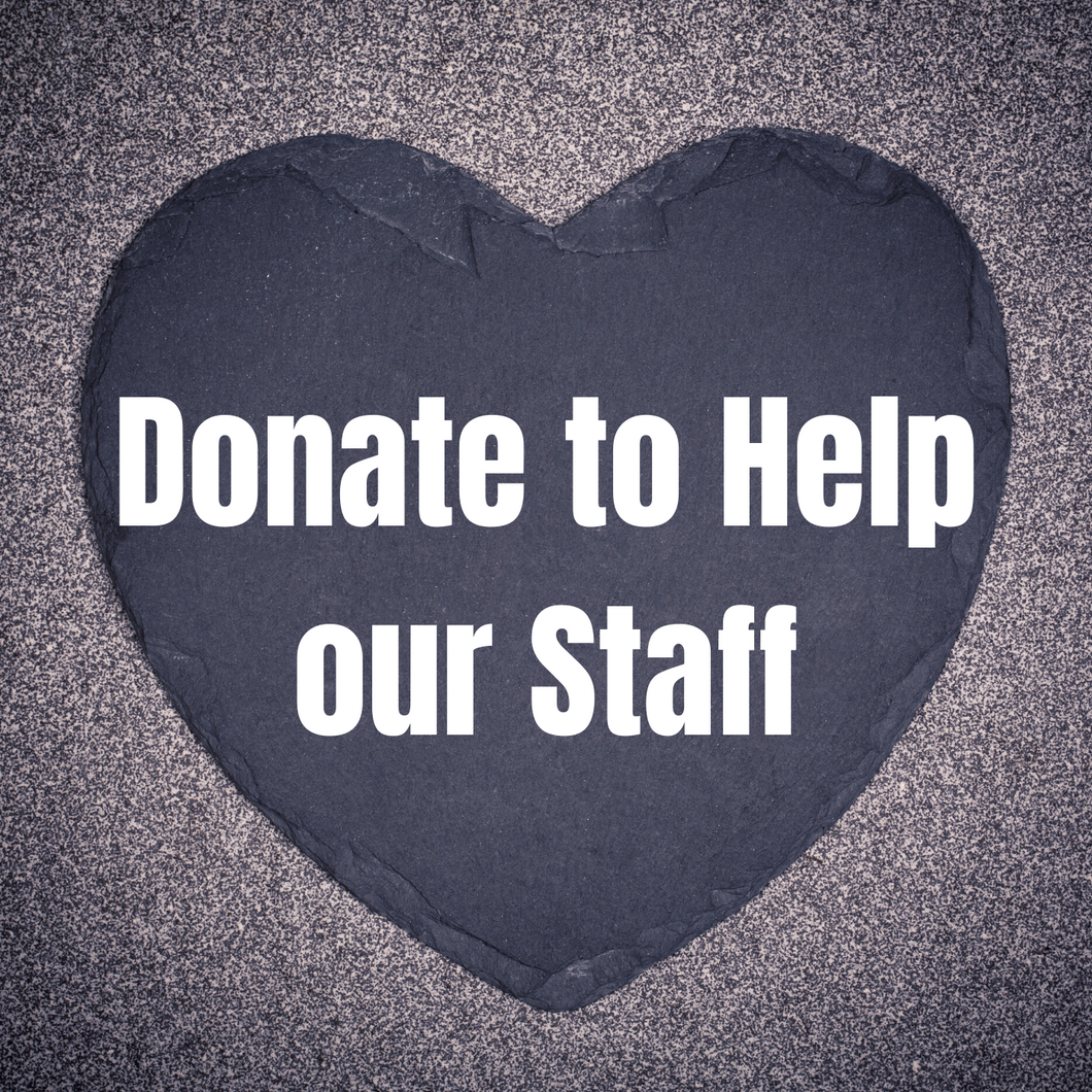 Donate to Help Our Staff