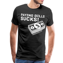 Load image into Gallery viewer, Paying Bills Sucks Tee - black