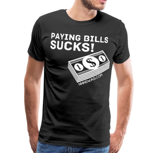Paying Bills Sucks Tee - black