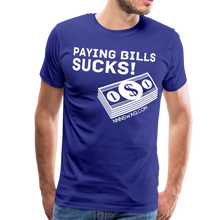 Load image into Gallery viewer, Paying Bills Sucks Tee - royal blue
