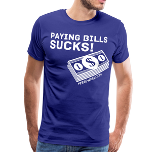 Paying Bills Sucks Tee - royal blue