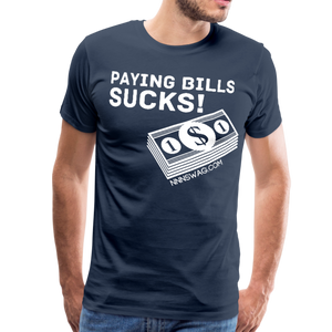 Paying Bills Sucks Tee - navy