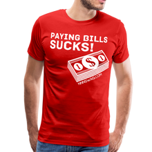 Load image into Gallery viewer, Paying Bills Sucks Tee - red
