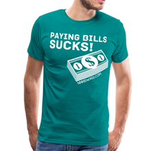 Load image into Gallery viewer, Paying Bills Sucks Tee - teal