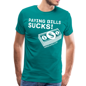 Paying Bills Sucks Tee - teal