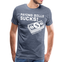 Load image into Gallery viewer, Paying Bills Sucks Tee - heather blue