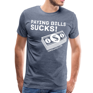 Paying Bills Sucks Tee - heather blue