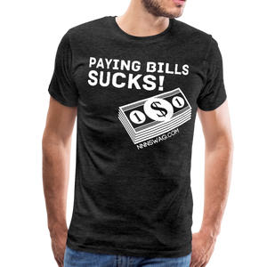 Paying Bills Sucks Tee - charcoal gray