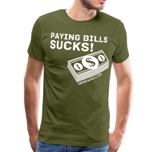 Paying Bills Sucks Tee - olive green