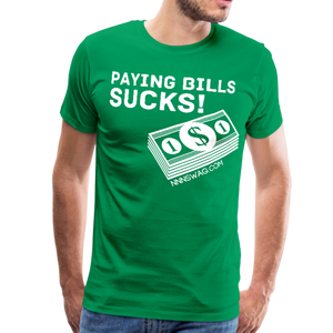 Paying Bills Sucks Tee - kelly green