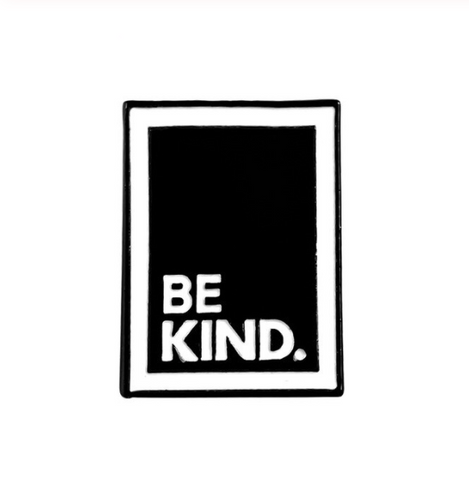 Be Kind - Enamel Pin