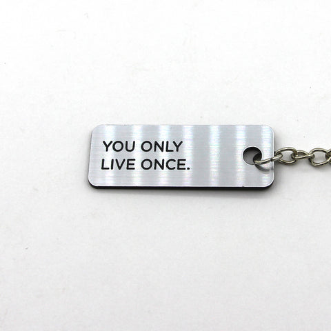 Engraved Keychain - You Only Live Once
