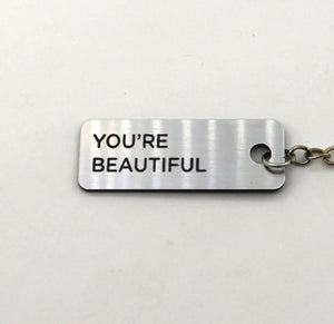 Engraved Keychain - You're Beautiful