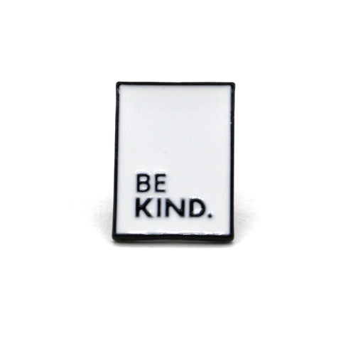 Be Kind. - Enamel Pin
