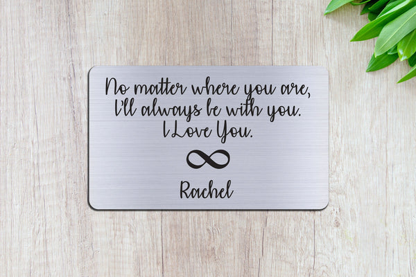 Personalized Wallet Card Insert, No Matter Where You Are, Gift For Lover, Silver