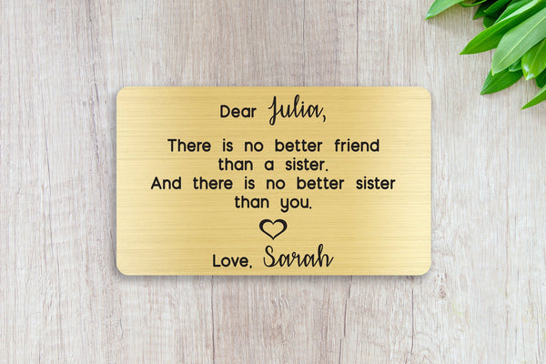 Personalized Engraved Wallet Card Insert, Sibling, Sister, Family Gift, -No Better Friend- Gold
