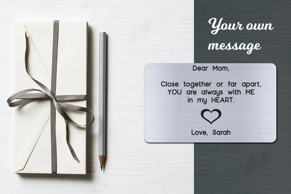 Personalized Wallet Card Insert, Engraved, Gift to Mom, Close Together or Far Apart, from the Kids, Silver