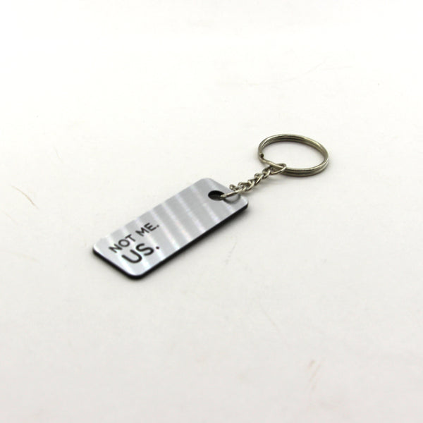 Engraved Keychain - Not Me, Us