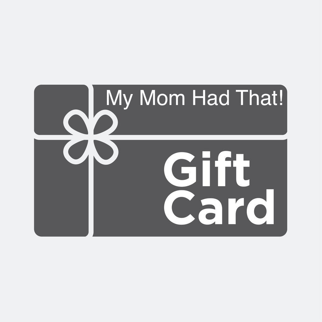 My Mom Had That Gift Card