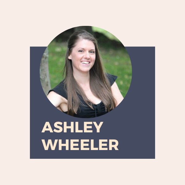 Ashley Wheeler - The Be Healthy, Be Happy Coach; Certified health & fitness coach