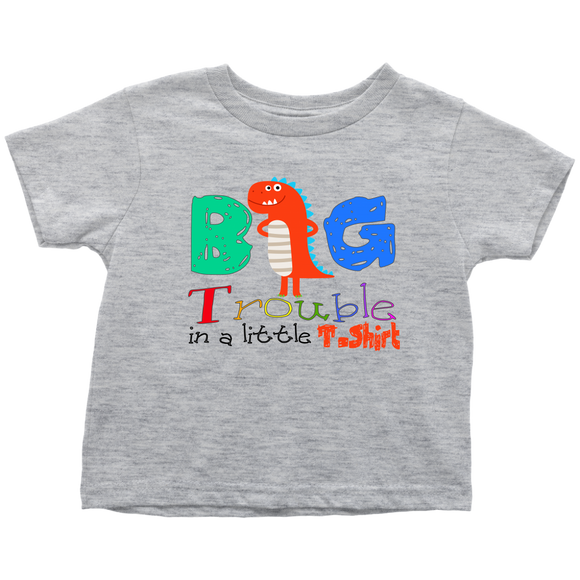 Big Trouble Little T-Shirt Toddler and Baby T-Shirt