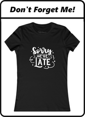 Don't forget Mama's shirt | Sorry We're Late | Shop Now