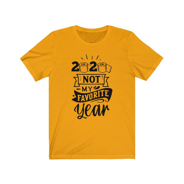 T-Shirt Gold / XS 2020, Not My Favorite Year | Jersey Short Sleeve Tee KRG Prints