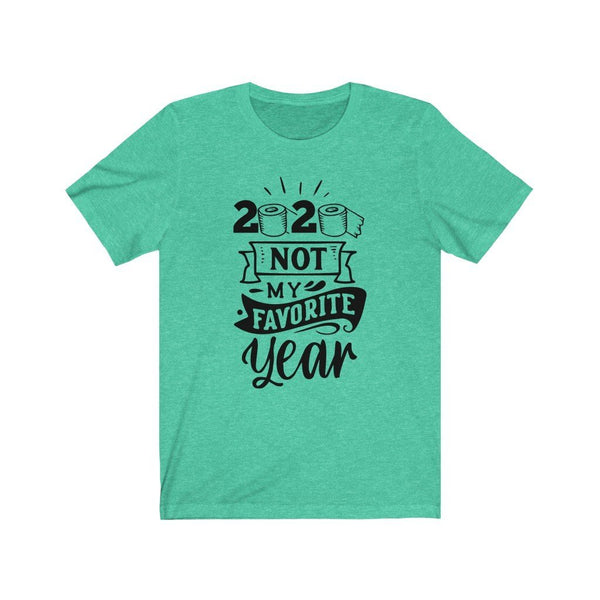 T-Shirt Heather Mint / XS 2020, Not My Favorite Year | Jersey Short Sleeve Tee KRG Prints