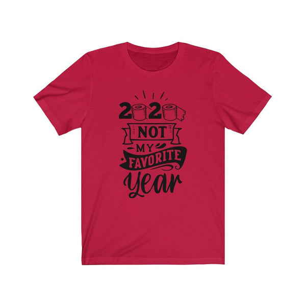 T-Shirt Red / XS 2020, Not My Favorite Year | Jersey Short Sleeve Tee KRG Prints