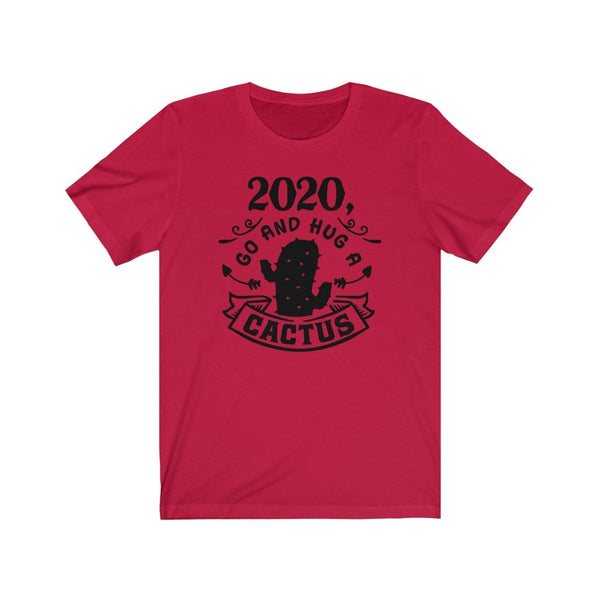 T-Shirt Red / XS Go Hug A Cactus 2020 | Jersey Short Sleeve Tee KRG Prints