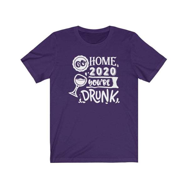 T-Shirt Team Purple / XS Go Home 2020, You're Drunk | Jersey Short Sleeve Tee KRG Prints