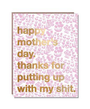 Mother's Day - Thanks for putting up with my s**t card