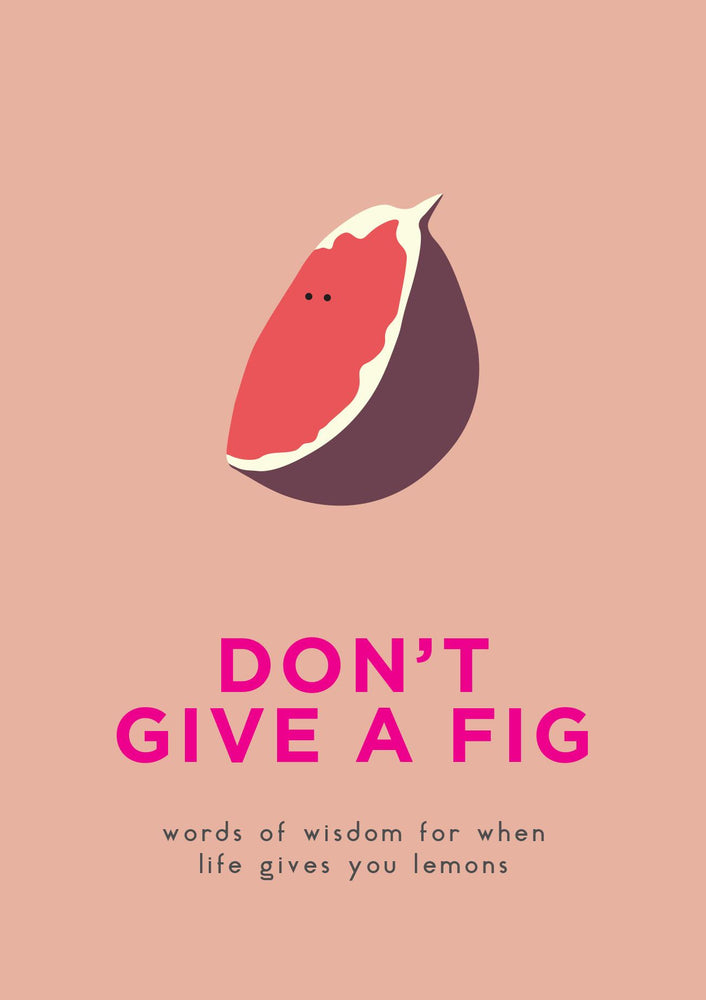 Don't Give A Fig Book