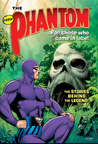 Phantom ...for those who come in late Trade Paperback #1- The Story behind the Legend