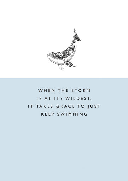 Card- When The Storm Is At Its Wildest, It Takes Grace To Just Keep Swimming