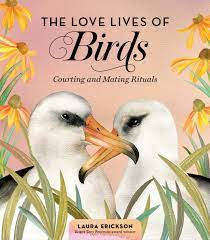 The Love Lives of Birds- Courting & Mating Rituals