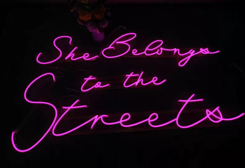 'She Belongs to the Streets' Neon Sign