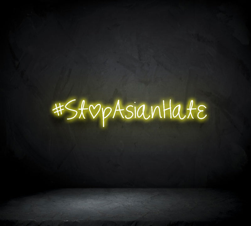 Stop Asian Hate Neon Sign