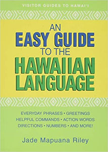 An Easy Guide to the Hawaiian Language by Jade Mapuana Riley