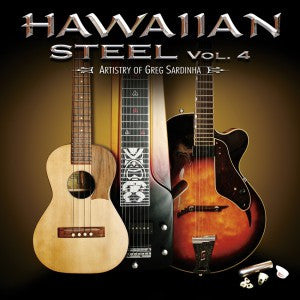 Hawaiian Steel Vol. 4:  The Artistry of Greg Sardinha
